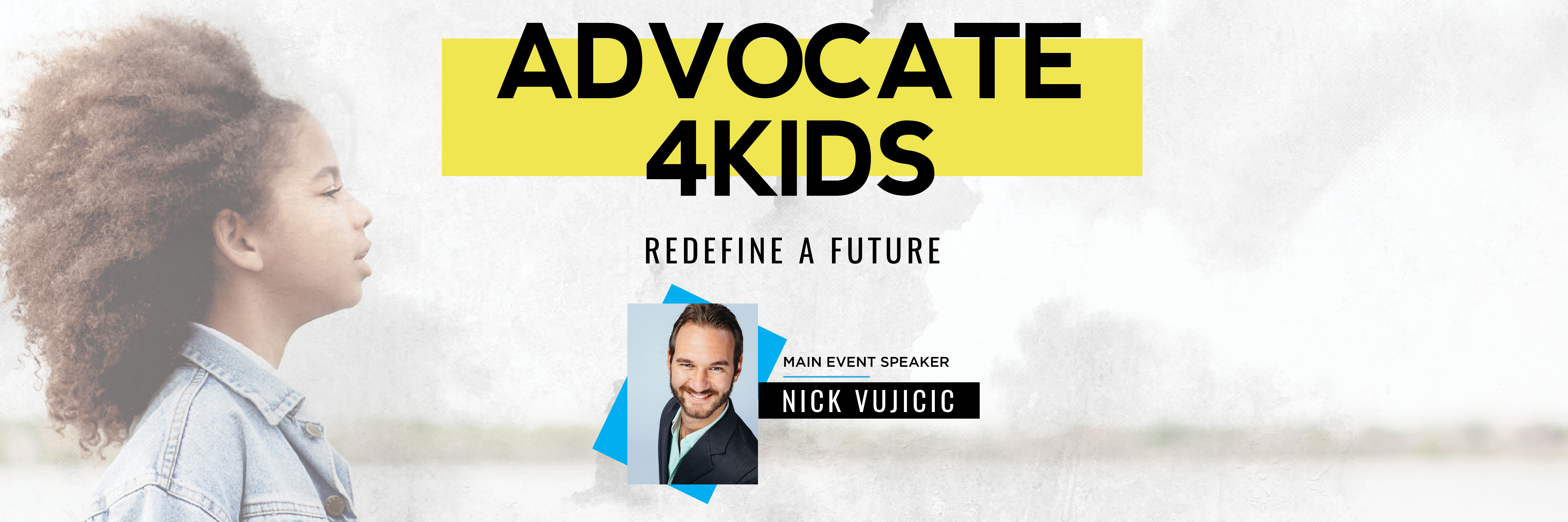 Advocate 4KIDS with Nick Vujicic